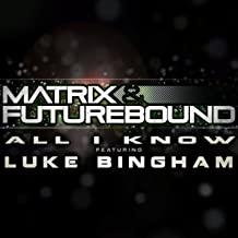 All I Know (feat. Luke Bingham) [M&F's Rolling Out Radio Mix]