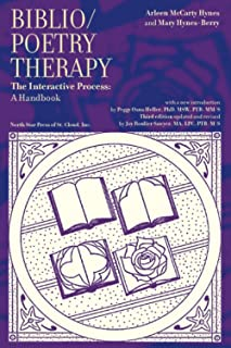 Biblio/Poetry Therapy: The Interactive Process: A Handbook