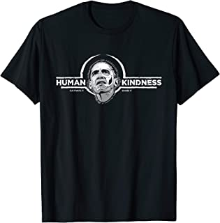 Obama Human Kindness Cultivate It Share It Positive Novelty T-Shirt