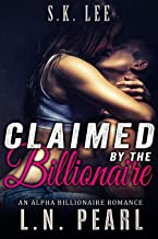 Claimed by the Billionaire: Alpha Billionaire Romance (Forever Yours Book 3)