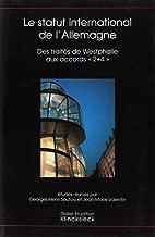 Etudes germaniques. : 4 (2004) : Le statut international de l'Allemagne : des traités de Westphalie aux accords 2+4