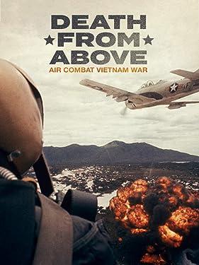 Death From Above: Air Combat Vietnam War
