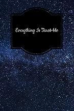 Everything Is Tarot-ble: Tarot Diary Log Book, Record and Interpret Readings,  3 Tarot Card Spread Journal