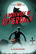A Werewolf in Riverdale (Archie Horror, Book 1)