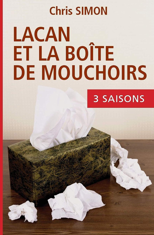 いたずらな縁石ベルトLacan et la bo?te de mouchoirs: L'intégrale des saisons