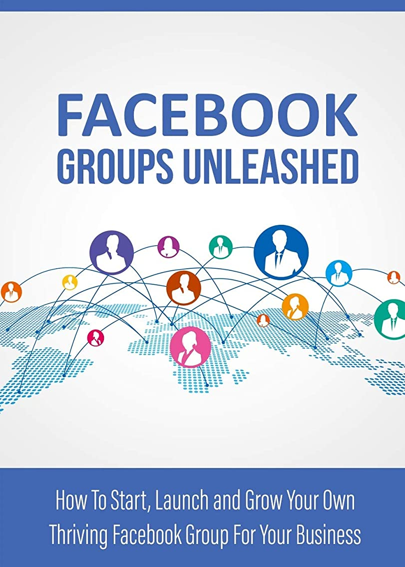 Facebook Groups Unleashed (English Edition)