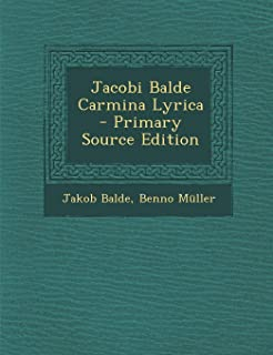 Jacobi Balde Carmina Lyrica - Primary Source Edition (Latin Edition)