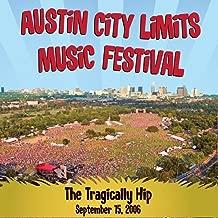 Live at Austin City Limits Music Festival 2006: The Tragically Hip [Explicit]