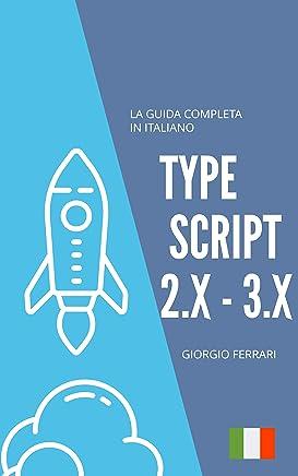TYPE SCRIPT 3.X: La guida in italiano