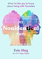 My Nonidentical Twin: What I'd like you to know about living with Tourette's