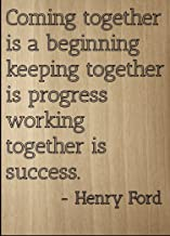 Mundus Souvenirs Coming Together is a Beginning Keeping. Quote by Henry Ford, Laser Engraved on Wooden Plaque - Size: 8