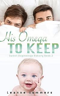 His Omega to Keep (Sweet Beginnings Bakery Book 2)