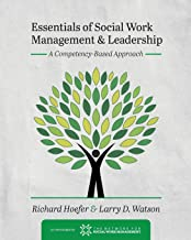Essentials of Social Work Management and Leadership: A Competency-Based Approach