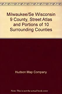 Milwaukee/Se Wisconsin 9 County, Street Atlas and Portions of 10 Surrounding Counties