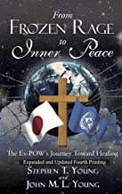 From Frozen Rage to Inner Peace: The Ex-POW's Journey Toward Healing