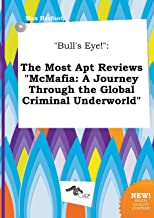 Bull's Eye!: The Most Apt Reviews McMafia: A Journey Through the Global Criminal Underworld