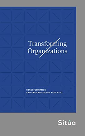 Transforming Organizations : Transformation and Potential Organization
