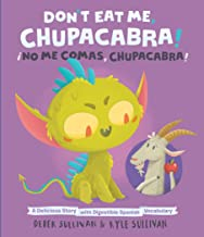 Don't Eat Me, Chupacabra! / ¡No Me Comas, Chupacabra!: A Delicious Story with Digestible Spanish Vocabulary (Hazy Dell Press Monster Series)