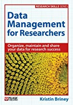 Data Management for Researchers: Organize, maintain and share your data for research success (Research Skills)