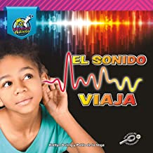 My Physical Science Library: El sonido viaja (Sound Moves) – Rourke Spanish Reader, Grades K–2, 24 Pages (Mi biblioteca de Física (My Physical Science Library)) (Spanish Edition)