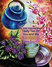 Big Kids Coloring Book: Tasty Tea for You and Me: 170+ line-art illustrations to color on single-sided pages plus bonus pages from the artist's most popular coloring books (Big Kids Coloring Books)