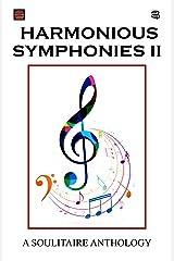 HARMONIOUS SYMPHONIES-II Kindle Edition