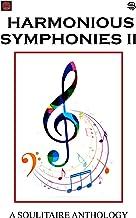 HARMONIOUS SYMPHONIES-II