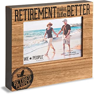 Pavilion Gift Company Retirement Makes Life Better 4x6 Picture Frame