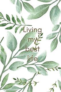 Living my best life: Botanical green leaf slogan homework book, writing pad, notepad, idea notebook, composition jotter, j...