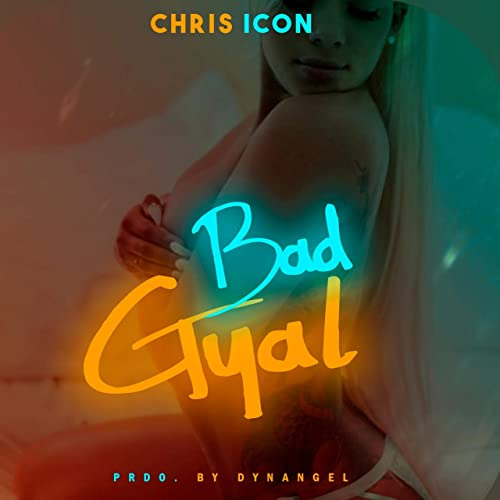 Bad Gyal Feat Chris Icon De Dynangel En Amazon Music Amazones