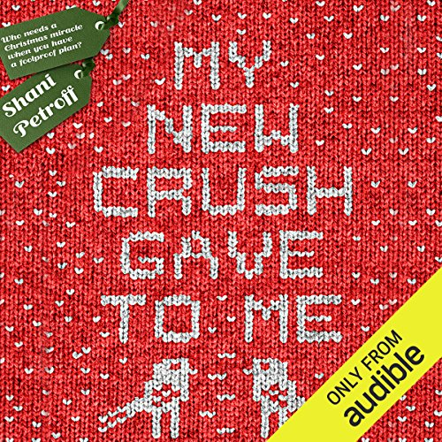My New Crush Gave to Me audiobook cover art
