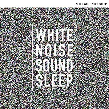 White Noise Sound Sleep
