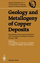 Geology and Metallogeny of Copper Deposits: Proceedings of the Copper Symposium 27th International Geological Congress Moscow, 1984 (Special Publication ... Geology Applied to Mineral Deposits Book 4)