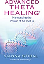Advanced ThetaHealing: Harnessing the Power of All That Is (English and Spanish Edition)
