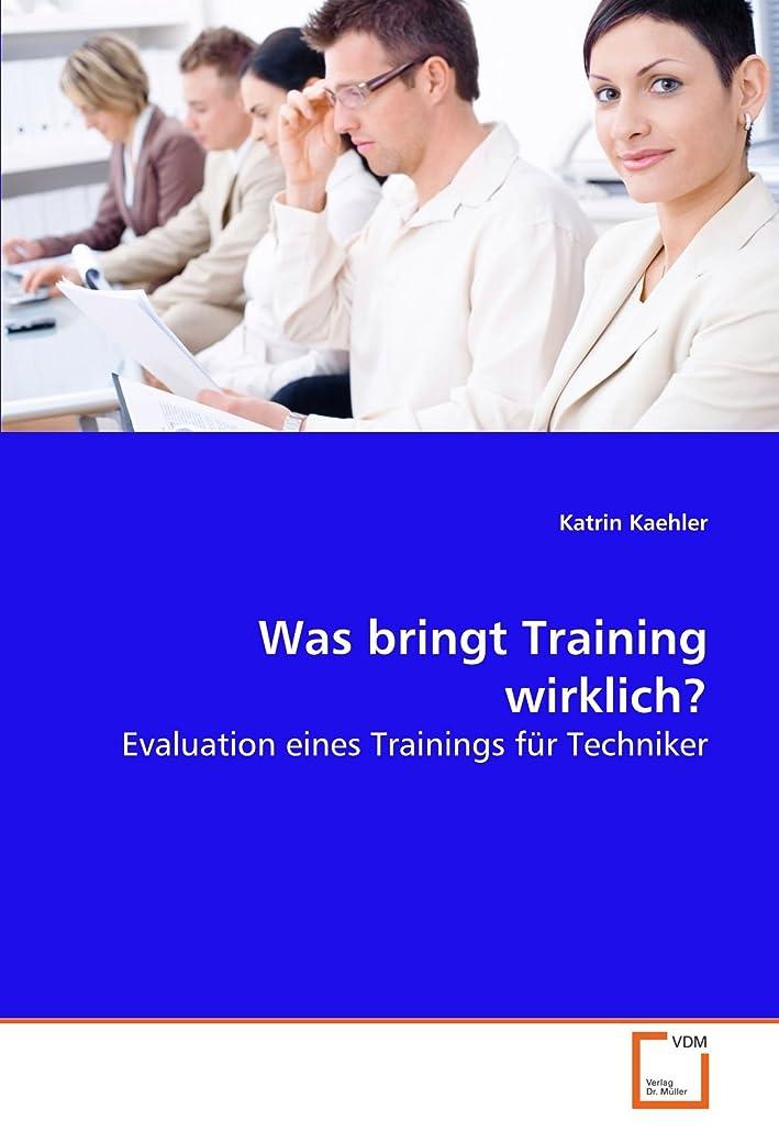 提案する現実には爆弾Was bringt Training wirklich?: Evaluation eines Trainings fuer Techniker