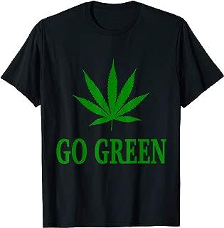 go green weed shirt