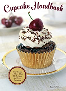 Cupcake Handbook: Your Guide to More Than 80 Recipes for Every Occasion (IMM Lifestyle) Recipes for Kids, Birthdays, Holidays & More, with Egg, Dairy & Gluten-Free Options in a Lay-Flat Spiral Binding