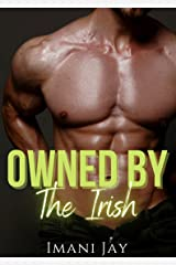 Owned By The Irish: A Short Steamy Curvy Girl Instalove Mafia Romance (Owned Body & Soul) Kindle Edition