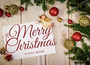 Decorating Ball Christmas Guest Book: Unique Book for Engagement, X'mas, Retirement And Sign-in. Celebrate of Christmas Gi...