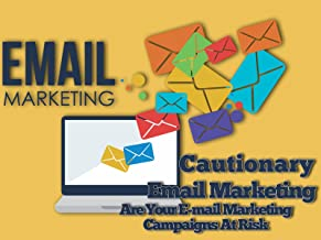 Cautionary Email Marketing - Your E-mail Marketing Campaigns Could Be At Risk If You Violate These Simple Rules!