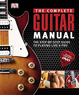 Complete Guitar Manual: The Step-by-Step Guide to Playing Like a Pro