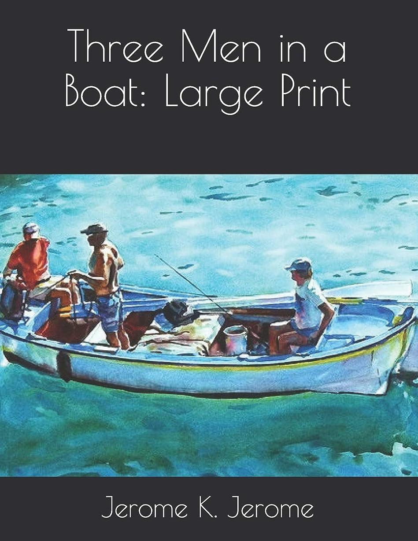 寂しい士気振動するThree Men in a Boat: Large Print