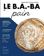 Le B.A.-BA du pain (Le B.A-B.A de la cuisine)