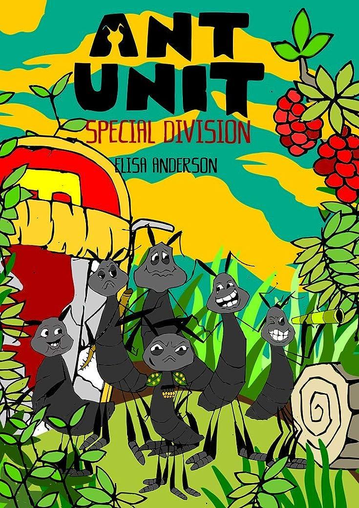 看板アンドリューハリディリフレッシュAnt Unit- Special Division: A Short Bedtime Story for kids - short stories for kids age 5 to 7 (English Edition)