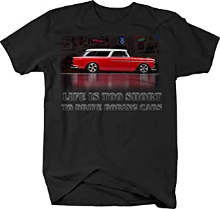 Life is Too Short to Drive Boring Cars - American Hotrod 57 Wagon Hotrod Muscle Car Tshirt