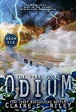 Odium VI: A Post-apocalyptic romance: The Dead Saga