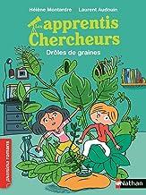 Les apprentis chercheurs : Drôles de graines (PREMIERS ROMANS) (French Edition)