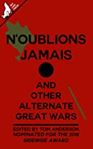 N'oublions Jamais and other alternate Great Wars