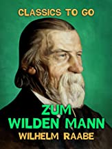 Zum wilden Mann (Classics To Go) (German Edition)