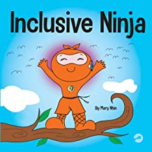 Inclusive Ninja: An Anti-Bullying Children's Book About Inclusion, Compassion, and Diversity (Ninja Life Hacks, Book 17)